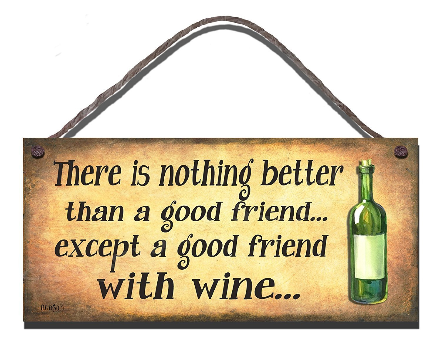 There Is Nothing Better Friend Wine