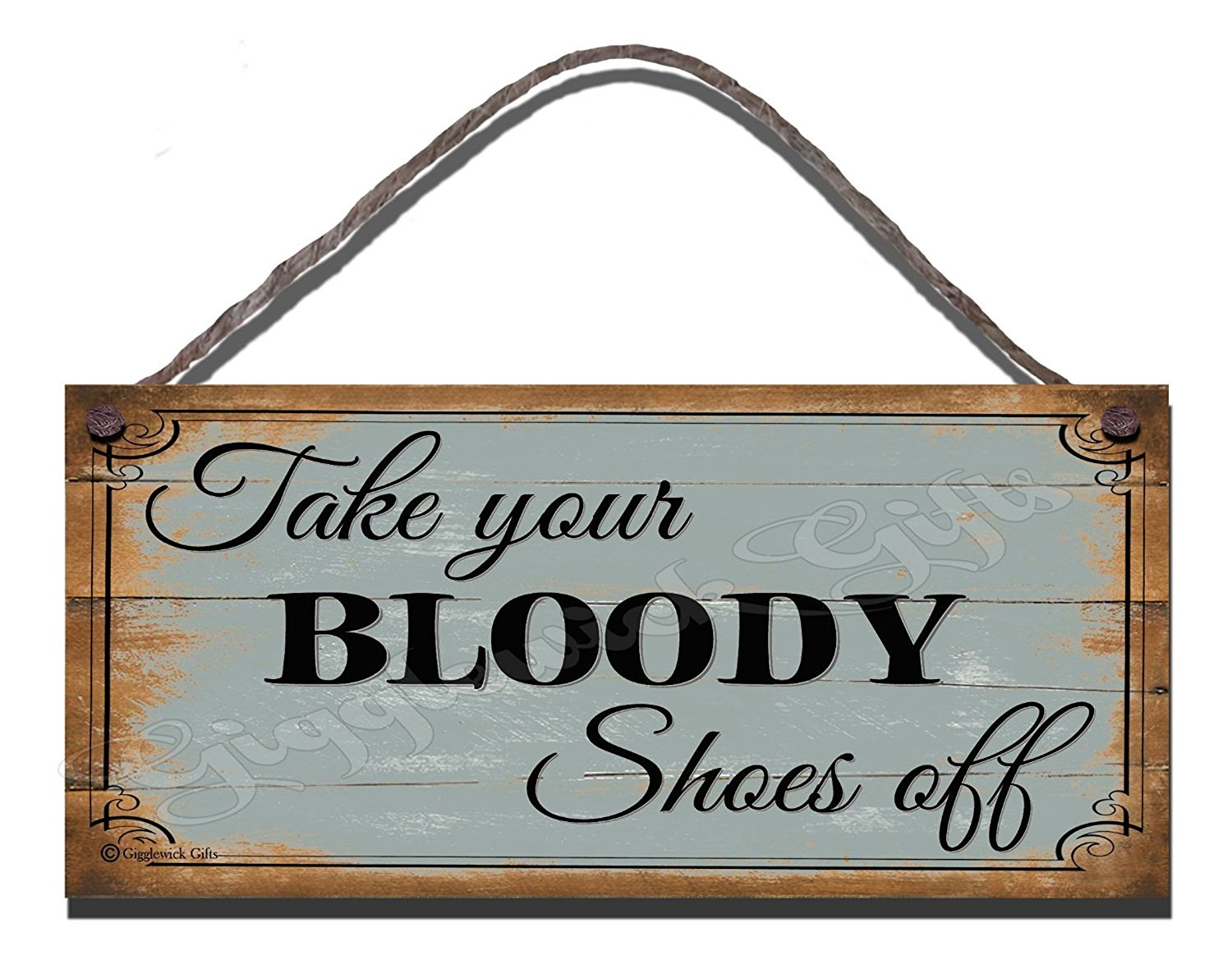 Take Your Bloody Shoes Off